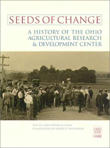 9781888683929: Seeds of Change: A History of the Ohio Agricultural Research and Development Center