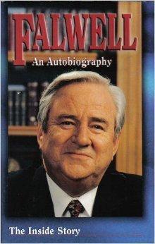 Falwell: An Autobiography: Falwell, Jerry