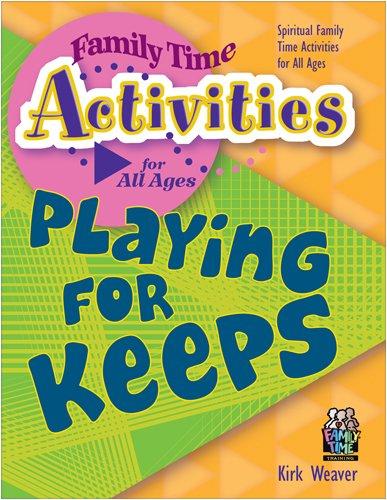 9781888685299: Playing for Keeps (Family Time Activities Books)