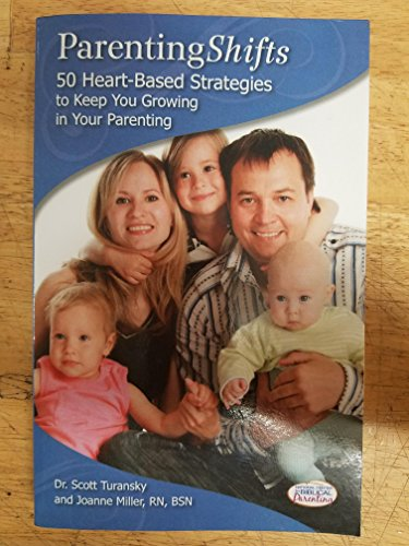 9781888685466: Parenting Shifts 50 Heart-Based Strategies (National Center for Biblical Parenting)