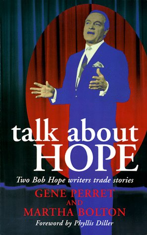 TALK ABOUT HOPE: Two Bob Hope Writers Trade Stories: Perret, Gene [SIGNED]; Bolton, Martha