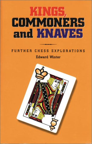 9781888690040: Kings, Commoners and Knaves Further Chess Explorations