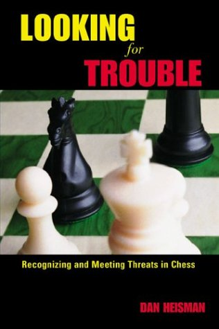 Looking for Trouble : Recognizing and Meeting: Dan Heisman