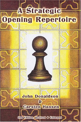 A Strategic Opening Repertoire: Donaldson, John; Hansen, Carsten
