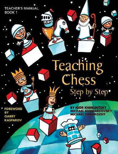 9781888690699: 1: Teaching Chess, Step by Step: Teacher's Manual