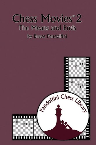Chess Movies 2: The Means and Ends (The Pandolfini Chess Library) (1888690739) by Bruce Pandolfini