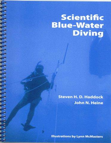 Scientific Blue-Water Diving: Steven H.D. Haddock;