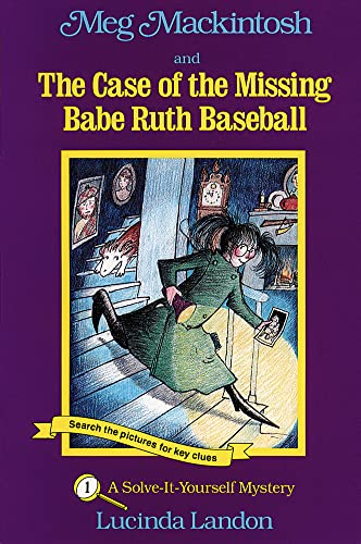 Meg Mackintosh and the Case of the Missing Babe Ruth Baseball: A Solve-It-Yourself Mystery: Landon,...