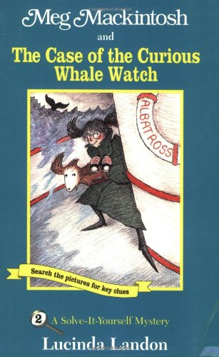 Meg Mackintosh and the Case of the Curious Whale Watch: A Solve-It-Yourself Mystery (Meg Mackintosh...