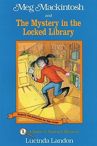 9781888695045: Meg Mackintosh and the Mystery in the Locked Library: A Solve-It-Yourself Mystery (Meg Mackintosh Mystery series)