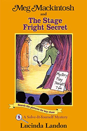 Meg Mackintosh and the Stage Fright Secret: A Solve-It-Yourself Mystery (Meg Mackintosh Mystery): ...
