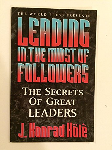 9781888696066: Leading in the midst of followers: The secrets of great leaders