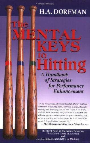 The Mental Keys to Hitting: A Handbook of Strategies for Performance Enhancement (9781888698381) by H.A. Dorfman