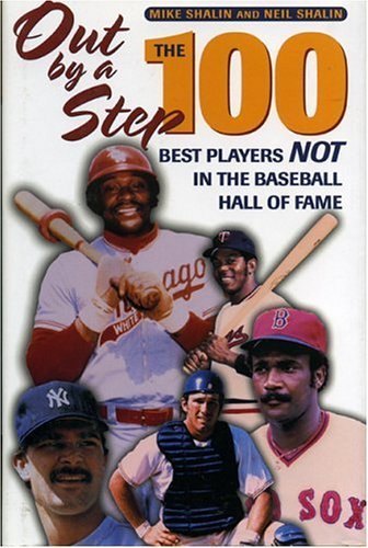 Out by a Step: The 100 Best Players Not in the Baseball Hall of Fame: Mike Shalin