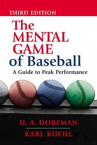 The Mental Game of Baseball: A Guide to Peak Performance (1888698543) by Dorfman H.A.