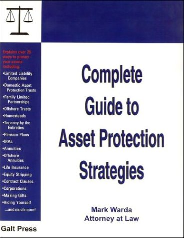 Complete Guide to Asset Protection Strategies: Warda, Mark
