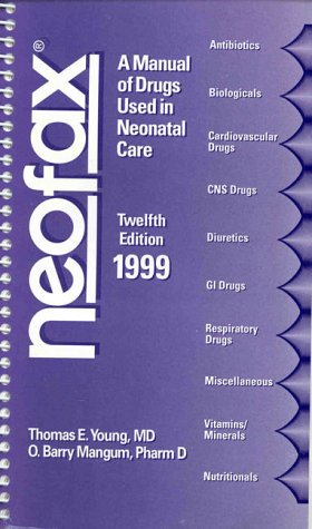 9781888703122: Neofax: A Manual of Drugs Used in Neonatal Care