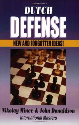 Dutch Defense: New and Forgotten Ideas (1888710012) by Nikolay Minev; John Donaldson