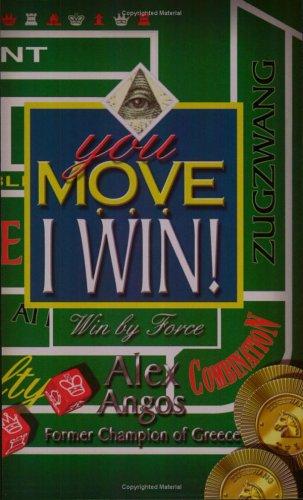 9781888710182: You Move... I Win!
