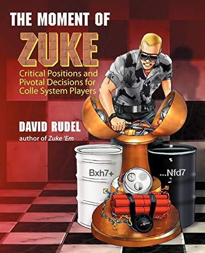 9781888710380: The Moment of Zuke: Critical Positions and Pivotal Decisions for Colle System Players