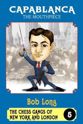 CAPABLANCA THE MOUTHPIECE: BOB LONG
