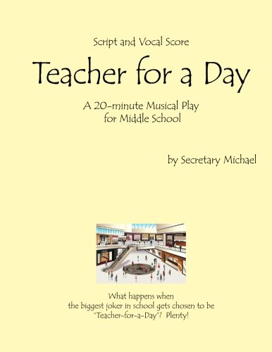 Teacher for a Day A Musical Skit for Middle School: Secretary Michael
