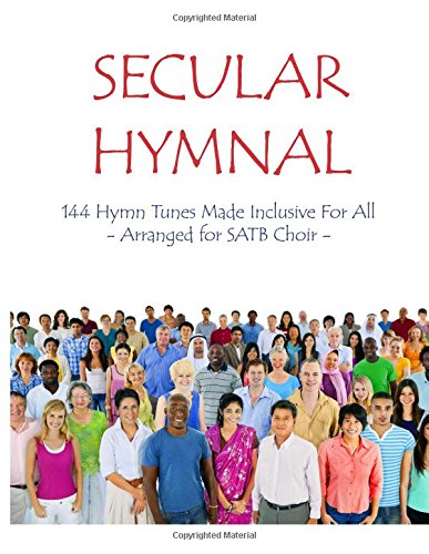 9781888712209: Secular Hymnal: 144 Hymn Tunes Made Inclusive For All