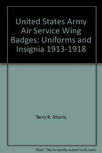 9781888722062: United States Army Air Service wing badges: Uniforms, and insignia, 1913-1918