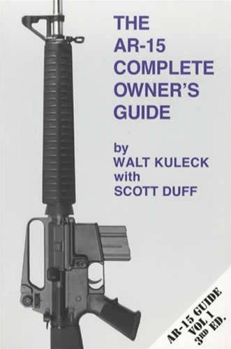 9781888722109: The AR-15 Complete Owner's Guide