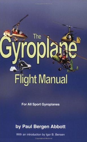 The Gyroplane Flight Manual: Paul Bergen Abbott