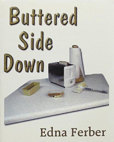 Buttered Side Down -Short Stories by Edna Ferber: Edna Ferber