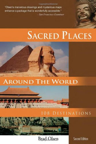 Sacred Places Around the World: 108 Destinations (Sacred Places: 108 Destinations series): Olsen, ...