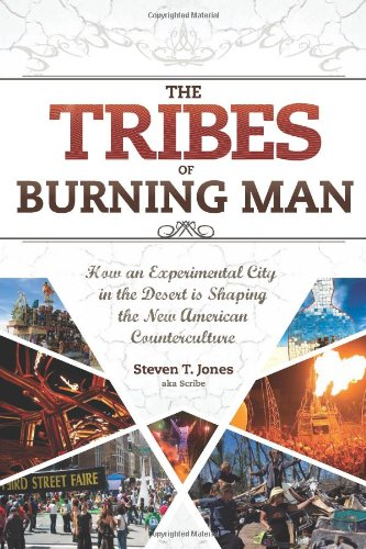 9781888729290: The Tribes of Burning Man: How an Experimental City in the Desert Is Shaping the New American Counterculture