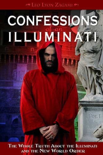 9781888729580: Confessions of an Illuminati, Volume I: The Whole Truth About the Illuminati and the New World Order