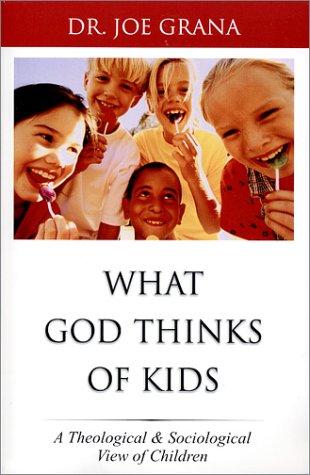 What God Thinks of Kids: Grana, Joe