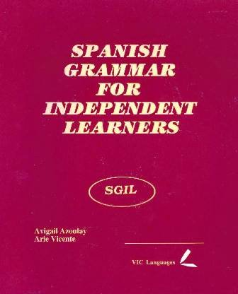 Spanish grammar for independent learners: Avigail Azoulay, Arie Vicente