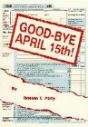 Good-Bye April 15Th!: Party, Boston T.; Royce, Kenneth W.; Royce, Kenneth W.