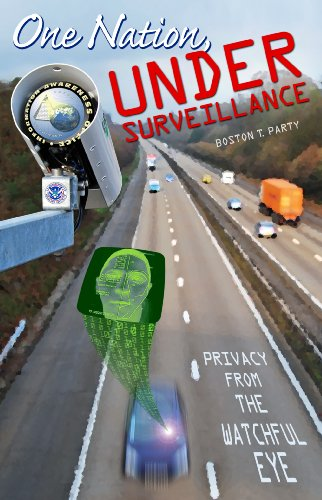 One Nation, Under Surveillance -- Privacy From the Watchful Eye (1888766115) by Boston T. Party; Kenneth W. Royce