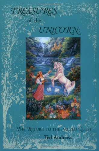 Treasures of the Unicorn: The Return to the Secred Quest (The Return to the Sacred Quest): Andrews,...