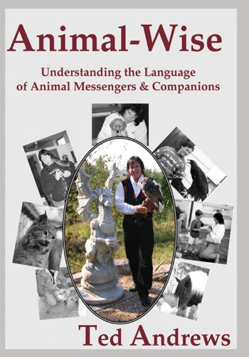 9781888767636: Animal-wise: Understanding the Language of Animal Messengers and Companions (10th Anniversary Edition)