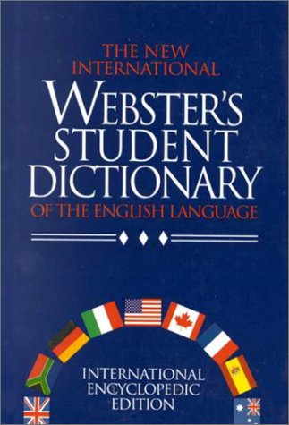 The New International Webster's Student Dictionary of the English Language