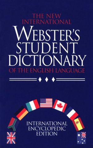 New International Webster's Student Dictionary of the English Language: International Encyclopedi...