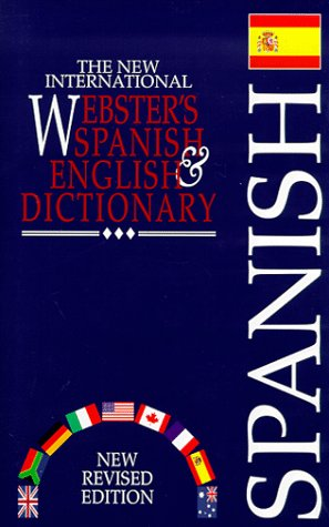 The New Webster's Spanish & English Dictionary.