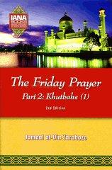 The Friday Prayer: Part 2: Kutbahs (1)