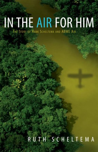 9781888796360: In the Air for Him; The Story of Hank Scheltema and Abwe Air