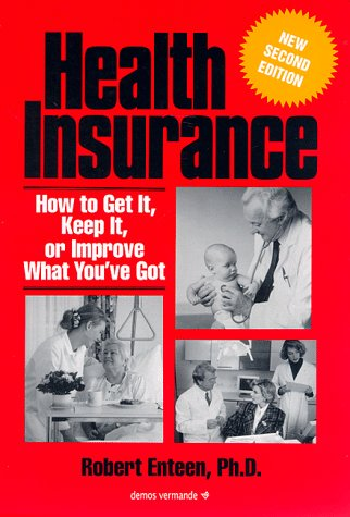 9781888799019: Health Insurance: How to Get It, Keep It, or Improve What You'Ve Got