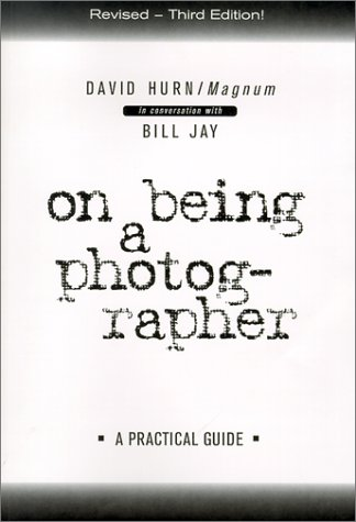On Being a Photographer: A Practical Guide (1888803061) by Hurn, David; Jay, Bill