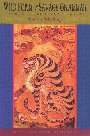 9781888809350: Wild Form, Savage Grammar: Poetry, Ecology, Asia