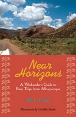 Near Horizons : A Weekender's Guide to: M. J. Cain
