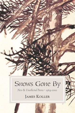 9781888809459: Snows Gone By: New and Uncollected Poems 1964-2002